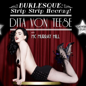 "A New Perspective on an Icon: My Review of Dita von Teese's ""Strip Strip Hooray!"" Show"